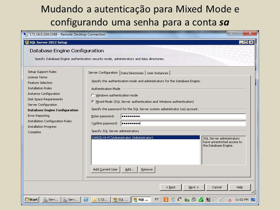 Mudando a autenticação para Mixed Mode e configurando uma senha para a conta sa