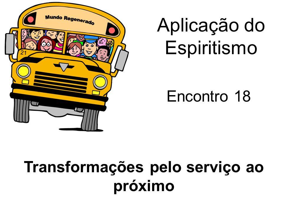 Transformações pelo serviço ao próximo