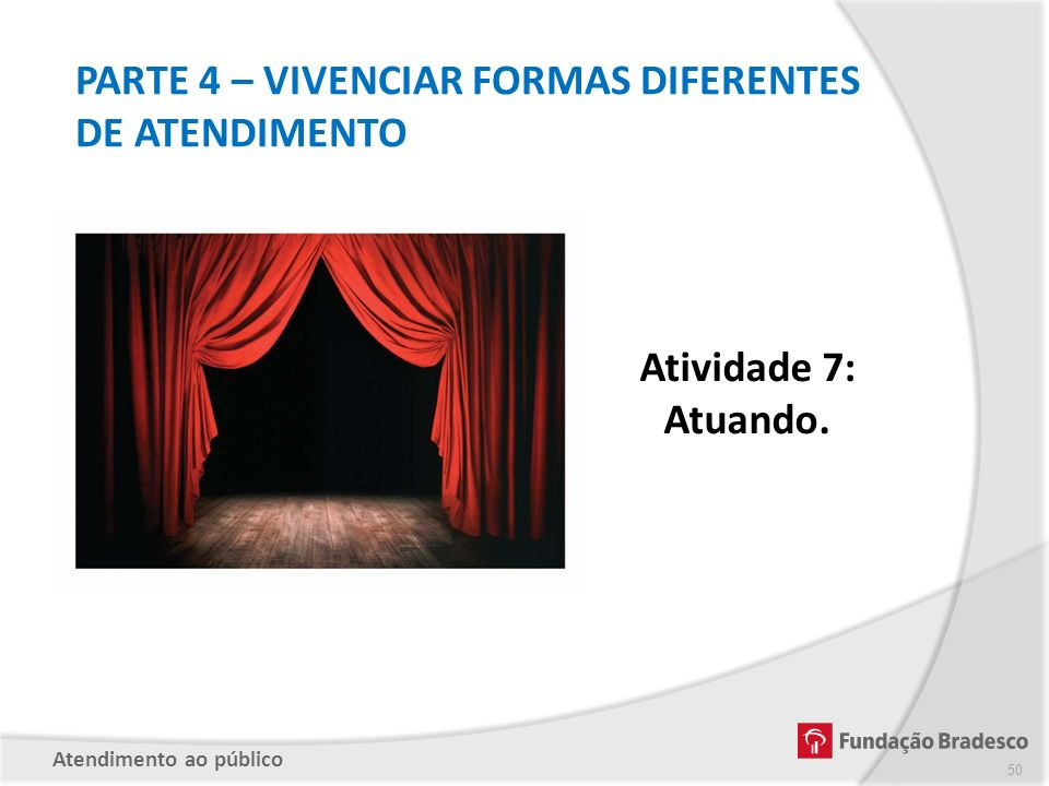 PARTE 4 – VIVENCIAR FORMAS DIFERENTES DE ATENDIMENTO