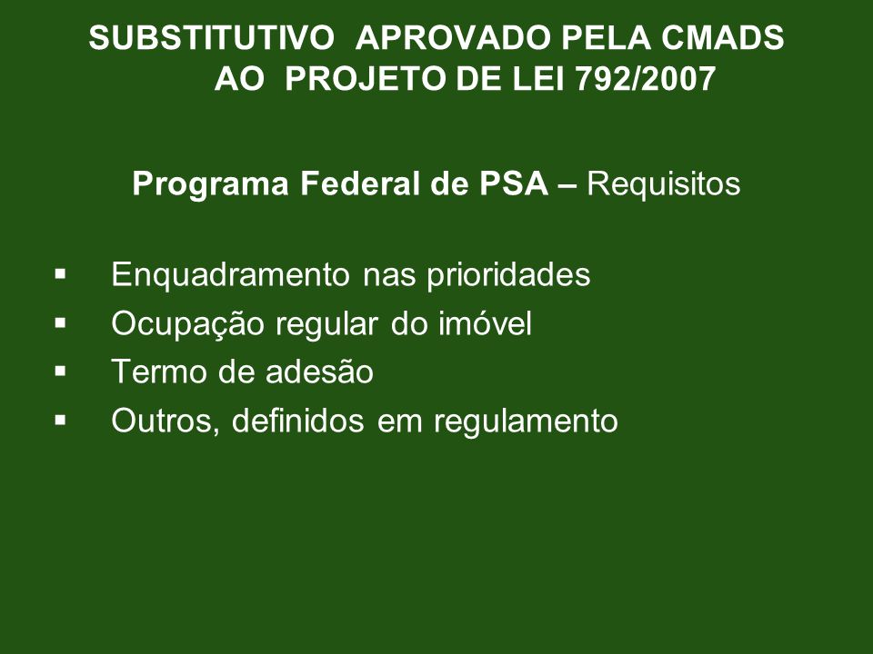 SUBSTITUTIVO APROVADO PELA CMADS AO PROJETO DE LEI 792/2007