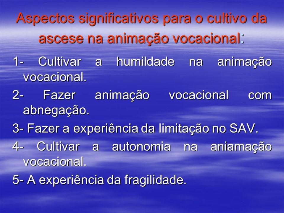 Aspectos significativos para o cultivo da ascese na animação vocacional: