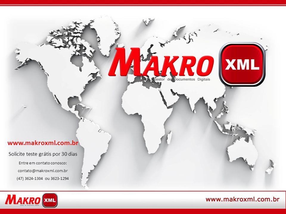 www.makroxml.com.br Solicite teste grátis por 30 dias