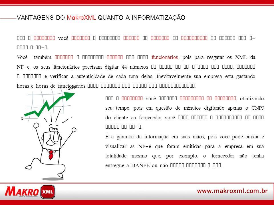 VANTAGENS DO MakroXML QUANTO A INFORMATIZAÇÃO