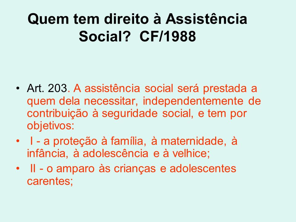 Quem tem direito à Assistência Social CF/1988