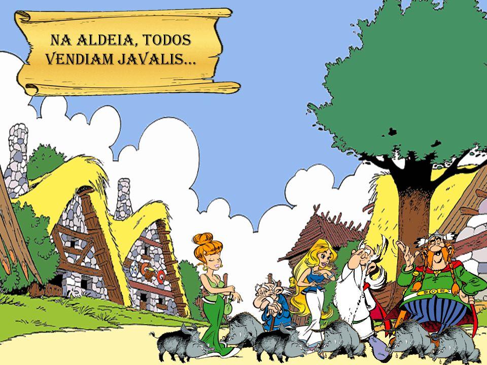 NA ALDEIA, TODOS VENDIAM JAVALIS…