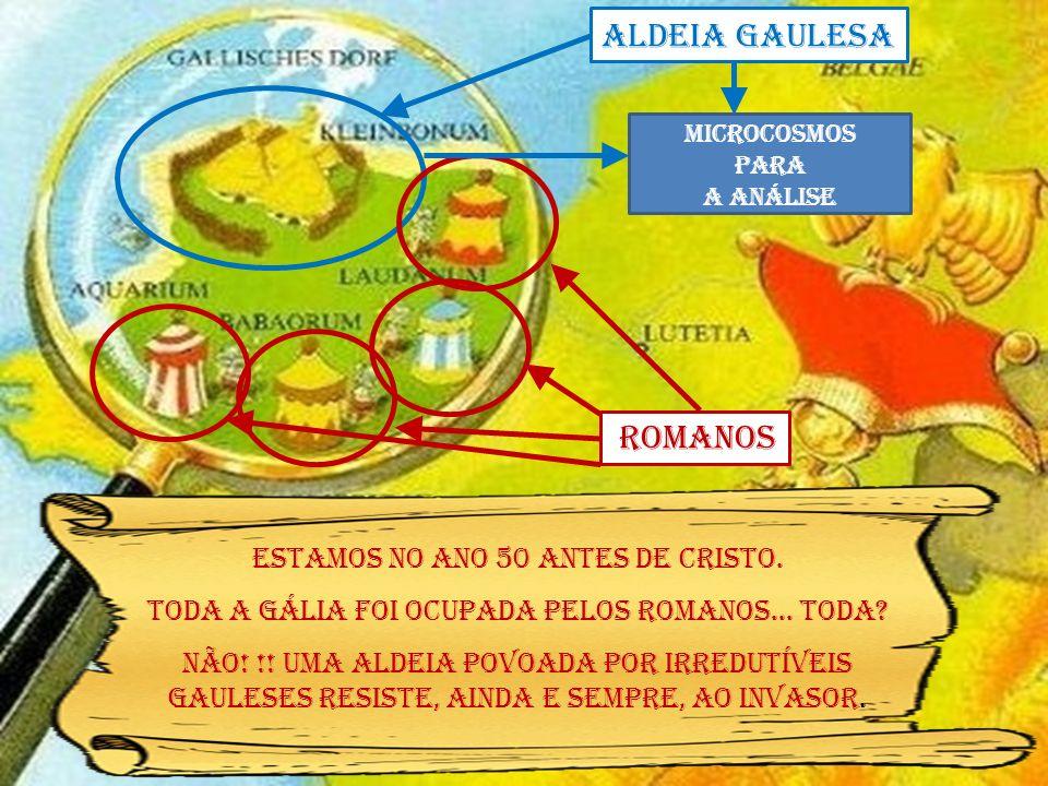 Aldeia gaulesa romanos Estamos no ano 50 antes de Cristo.