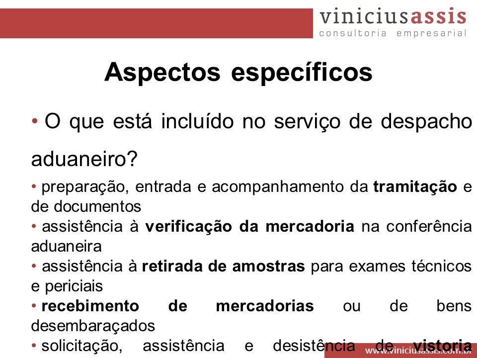 Aspectos específicos O que está incluído no serviço de despacho aduaneiro preparação, entrada e acompanhamento da tramitação e de documentos.