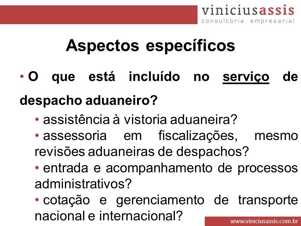Aspectos específicos O que está incluído no serviço de despacho aduaneiro assistência à vistoria aduaneira