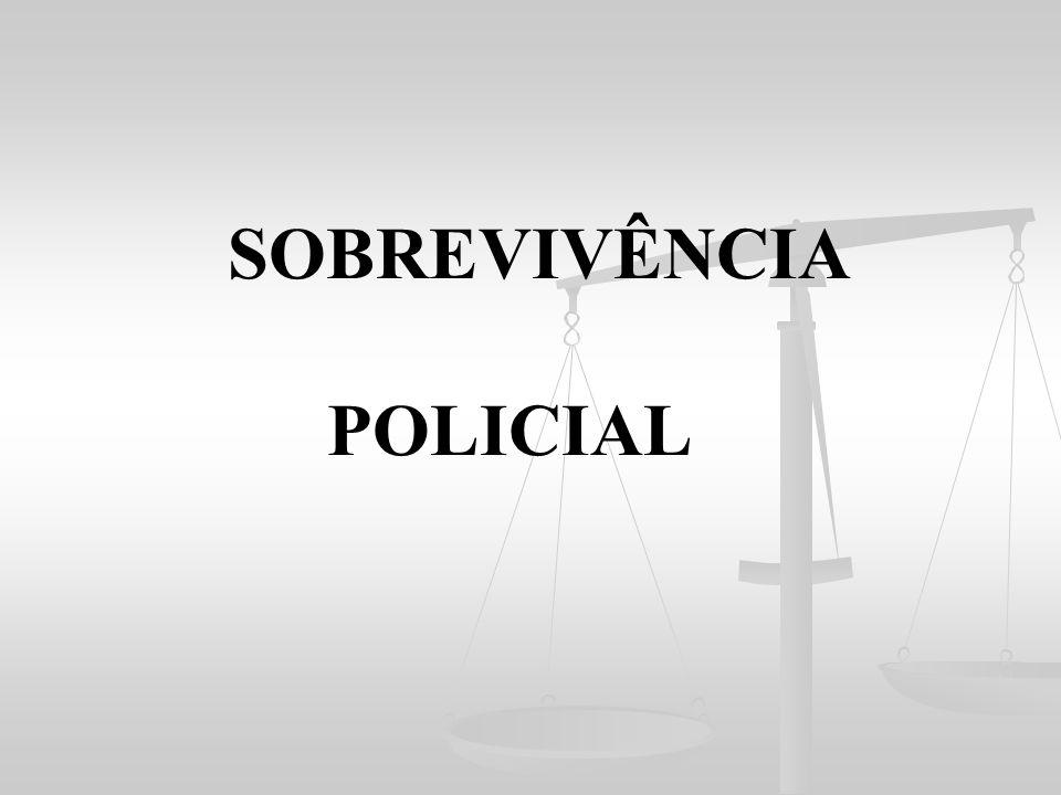 SOBREVIVÊNCIA POLICIAL