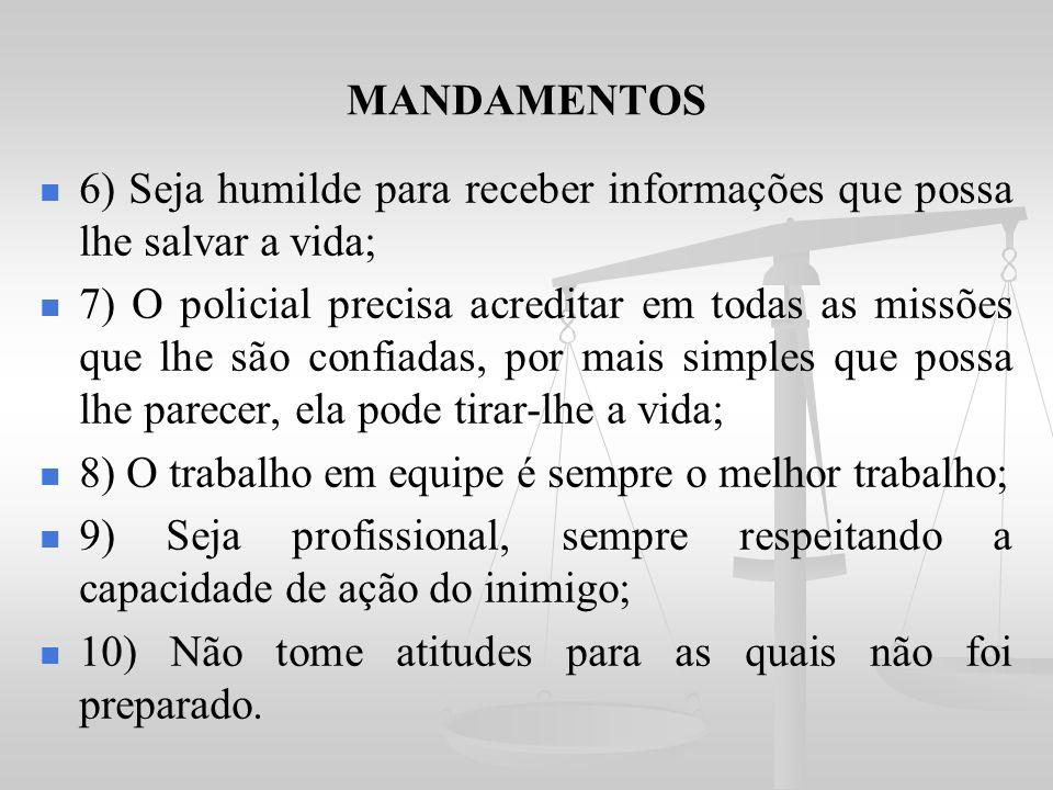MANDAMENTOS 6) Seja humilde para receber informações que possa lhe salvar a vida;