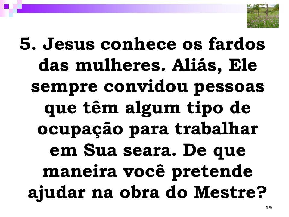 5. Jesus conhece os fardos das mulheres