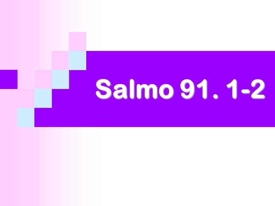 Salmo 91. 1-2
