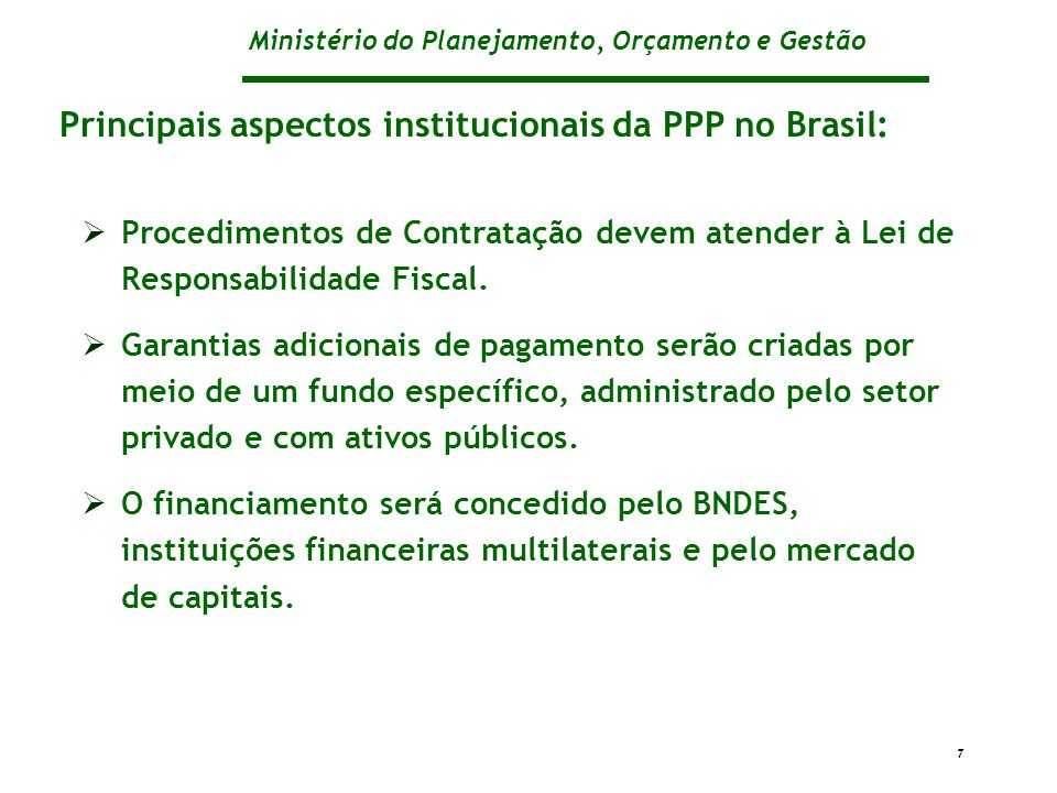 Principais aspectos institucionais da PPP no Brasil: