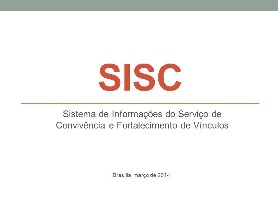 SISC Sistema de Informações do Serviço de Convivência e Fortalecimento de Vínculos.