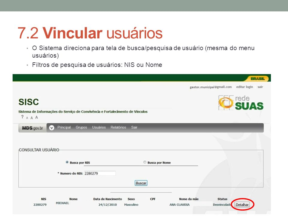 7.2 Vincular usuários O Sistema direciona para tela de busca/pesquisa de usuário (mesma do menu usuários)