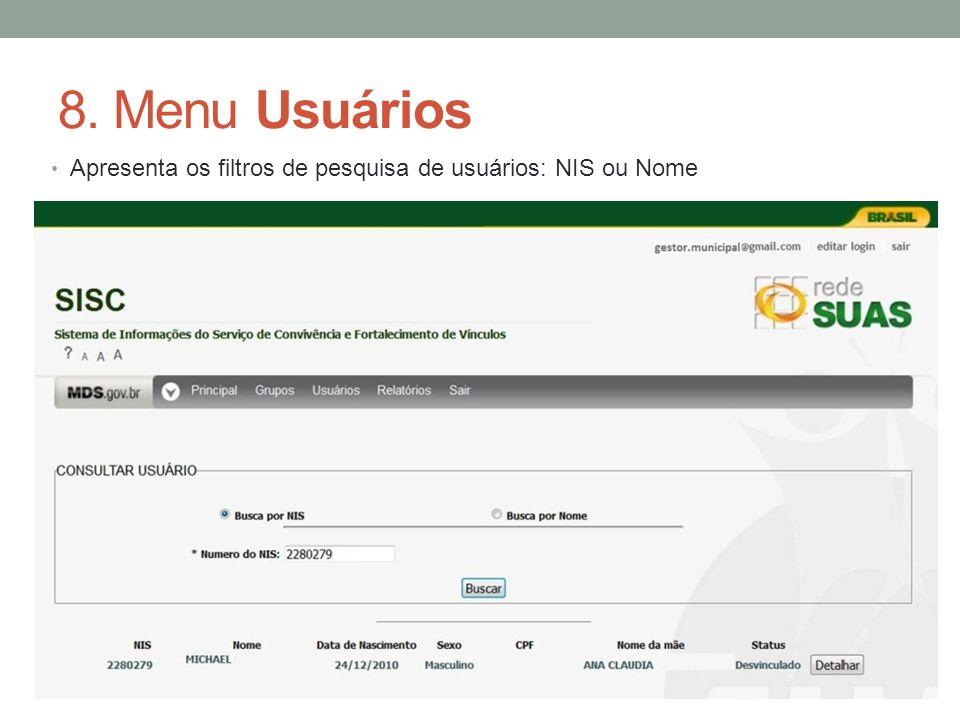 8. Menu Usuários Apresenta os filtros de pesquisa de usuários: NIS ou Nome