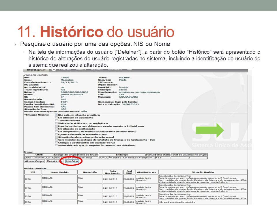 11. Histórico do usuário Pesquise o usuário por uma das opções: NIS ou Nome.