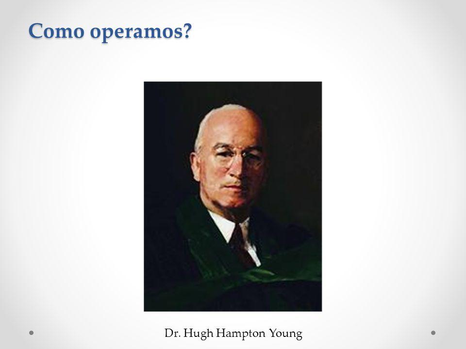 Como operamos Dr. Hugh Hampton Young