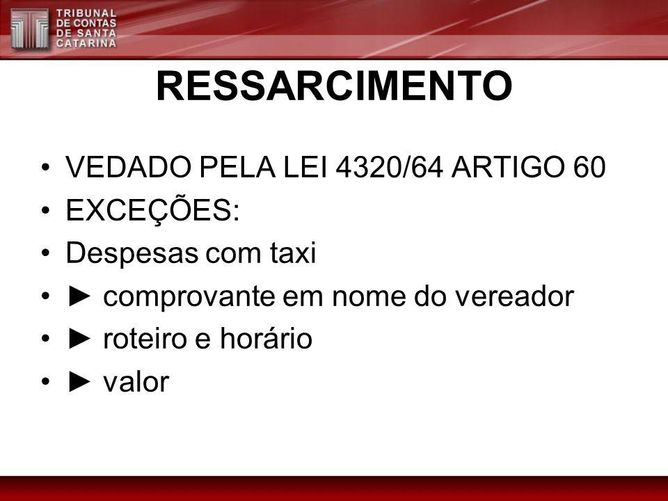 RESSARCIMENTO VEDADO PELA LEI 4320/64 ARTIGO 60 EXCEÇÕES:
