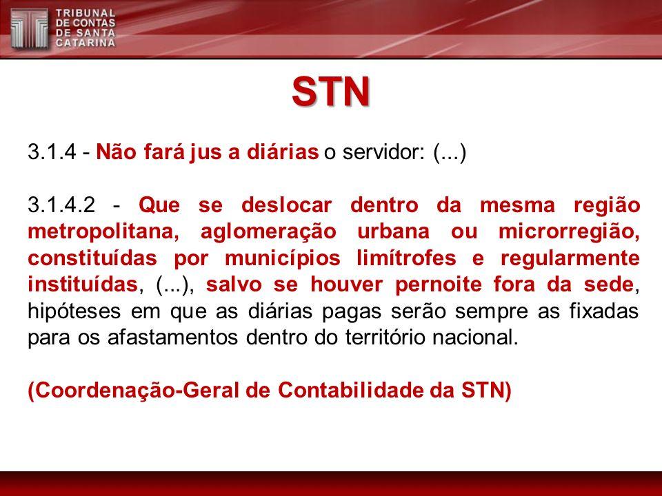 STN 3.1.4 - Não fará jus a diárias o servidor: (...)