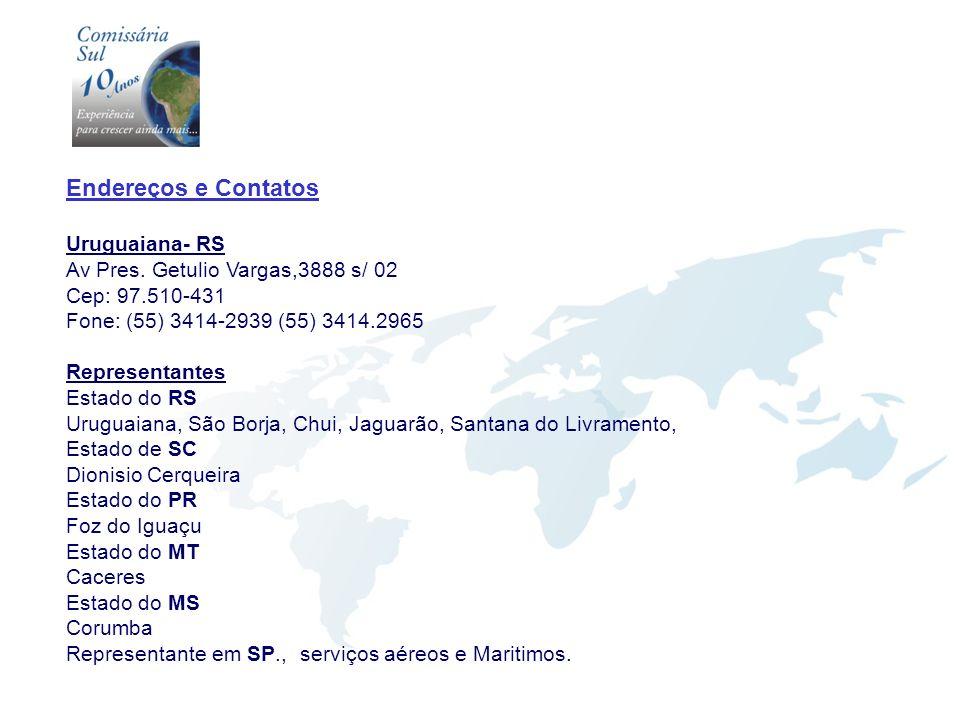 Endereços e Contatos Uruguaiana- RS Av Pres. Getulio Vargas,3888 s/ 02