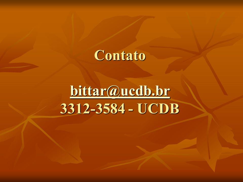 Contato bittar@ucdb.br 3312-3584 - UCDB