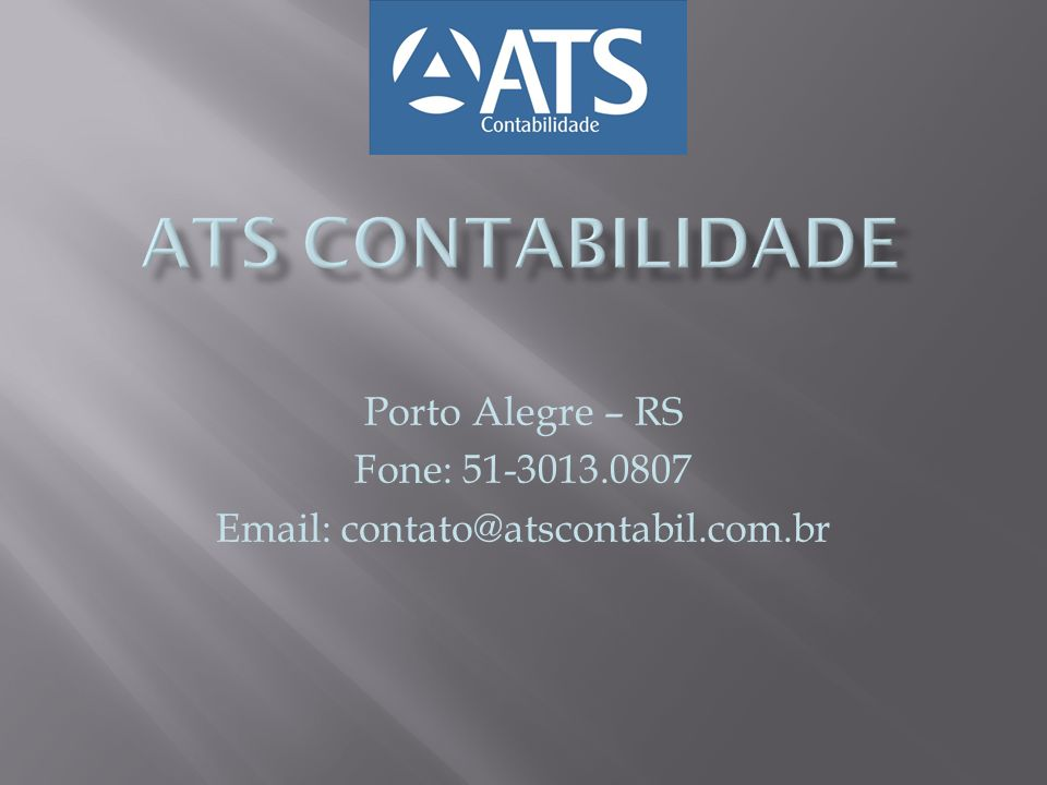 ATS CONTABILIDADE Porto Alegre – RS Fone: 51-3013.0807