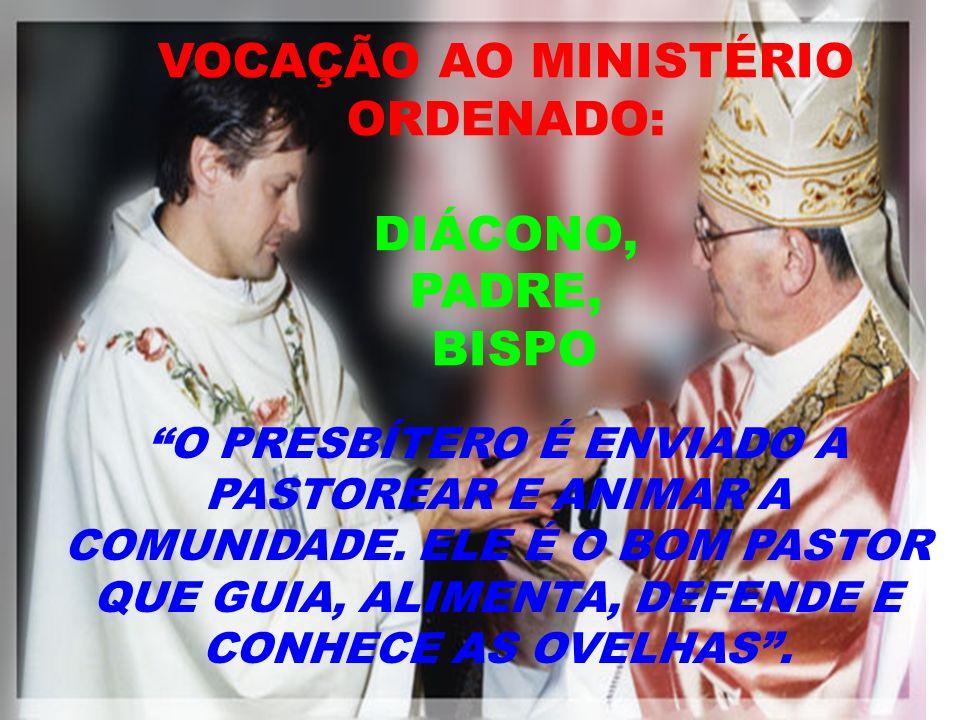 VOCAÇÃO AO MINISTÉRIO ORDENADO: