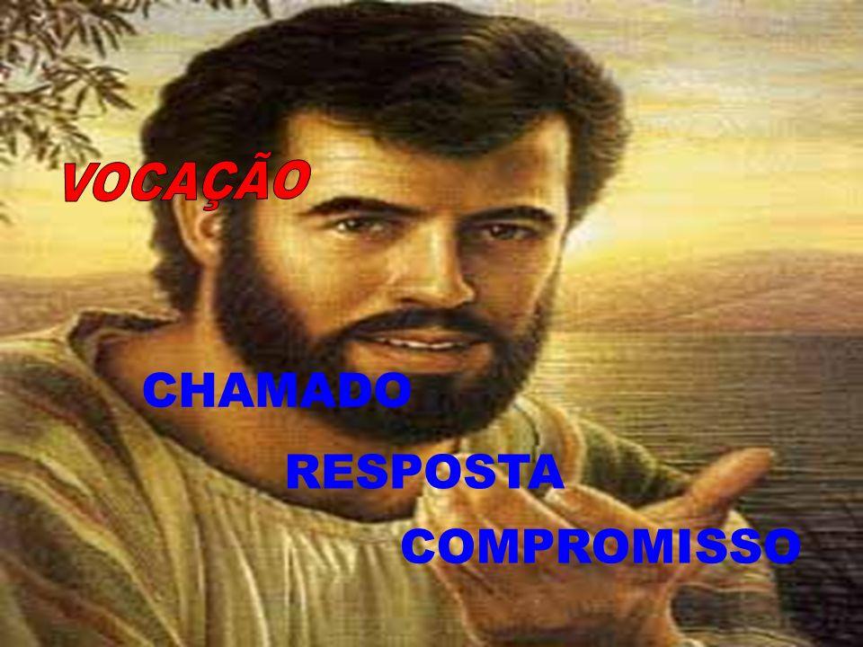 VOCAÇÃO CHAMADO RESPOSTA COMPROMISSO