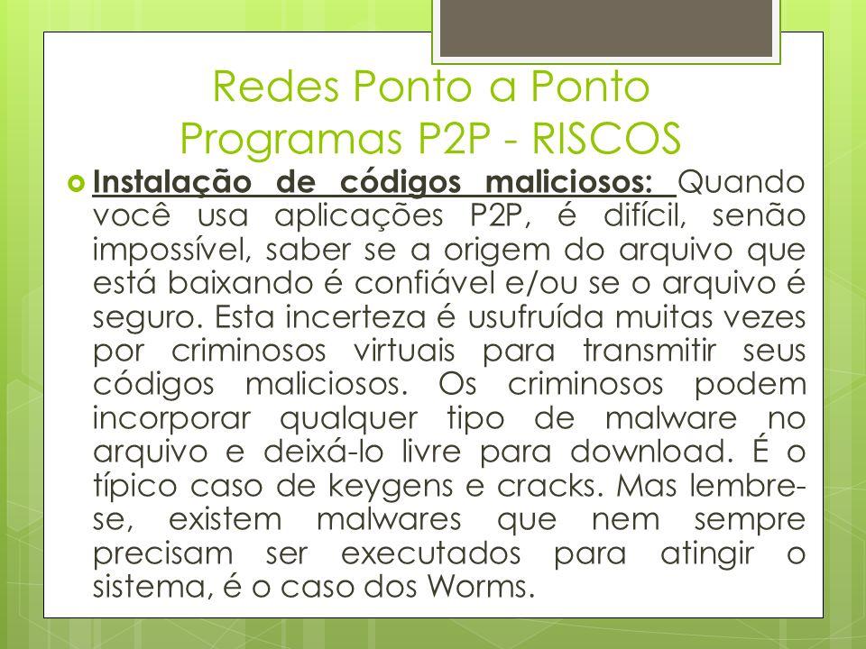 Redes Ponto a Ponto Programas P2P - RISCOS