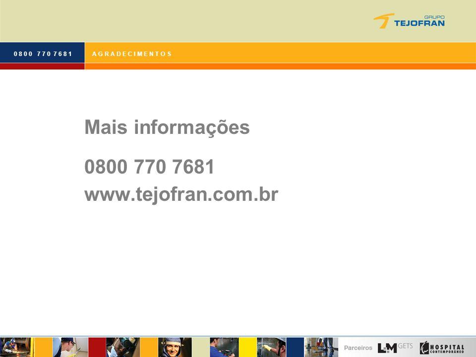 Mais informações 0800 770 7681 www.tejofran.com.br