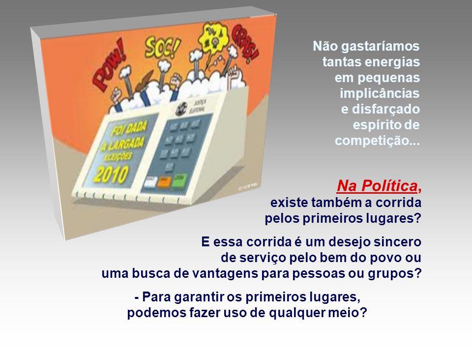 Na Política, Não gastaríamos tantas energias em pequenas implicâncias
