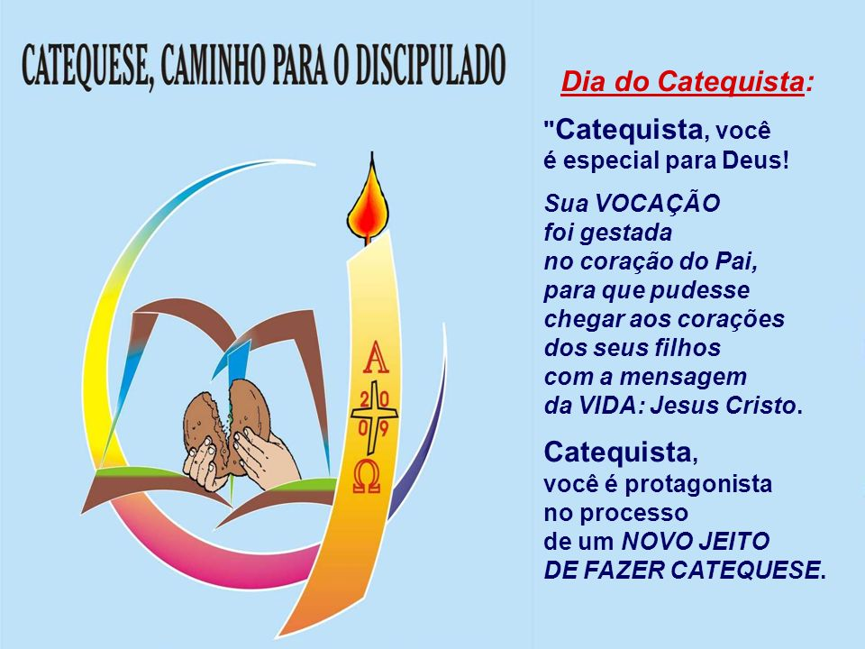 Dia do Catequista: Catequista, Catequista, você é especial para Deus!