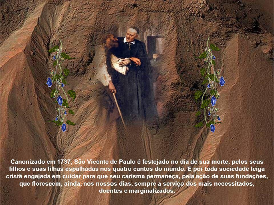 Canonizado em 1737, São Vicente de Paulo é festejado no dia de sua morte, pelos seus filhos e suas filhas espalhadas nos quatro cantos do mundo.