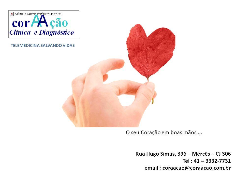 O seu Coração em boas mãos ... Rua Hugo Simas, 396 – Mercês – CJ 306