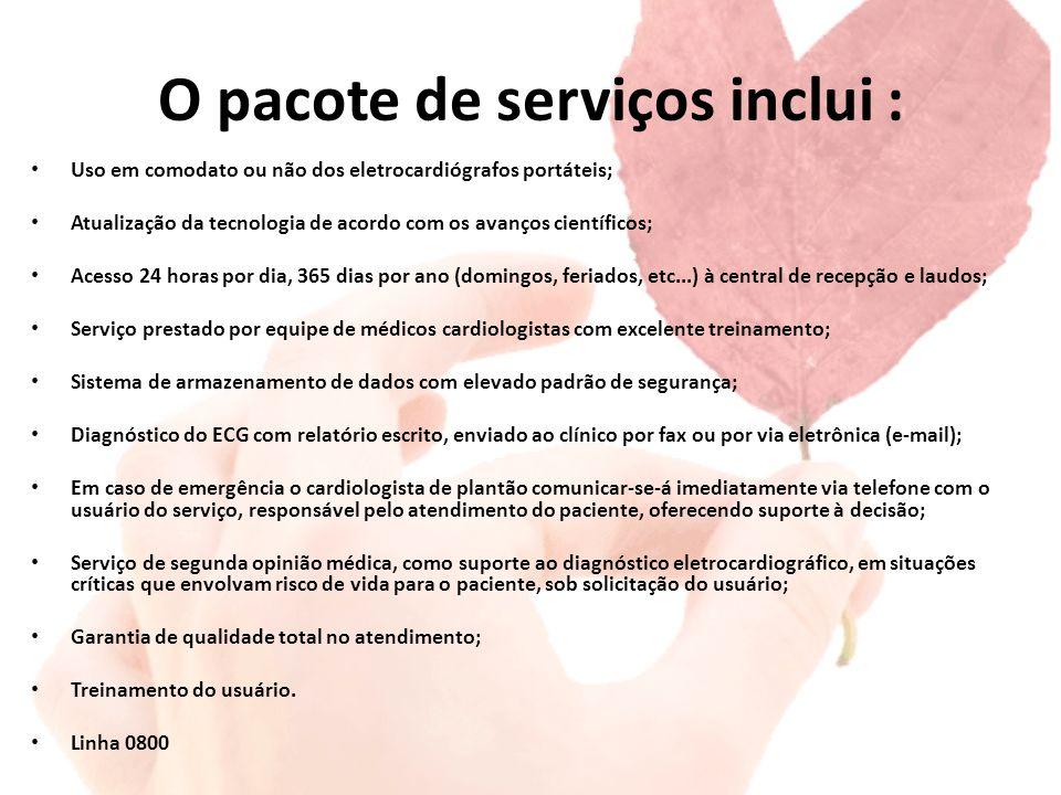 O pacote de serviços inclui :