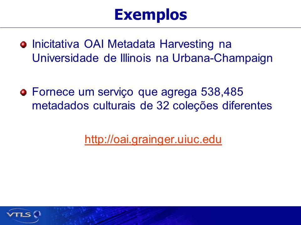 Exemplos Inicitativa OAI Metadata Harvesting na Universidade de Illinois na Urbana-Champaign.