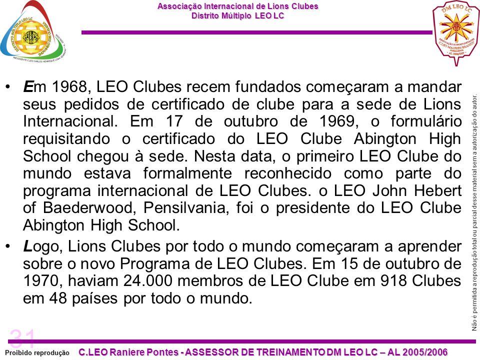 Em 1968, LEO Clubes recem fundados começaram a mandar seus pedidos de certificado de clube para a sede de Lions Internacional. Em 17 de outubro de 1969, o formulário requisitando o certificado do LEO Clube Abington High School chegou à sede. Nesta data, o primeiro LEO Clube do mundo estava formalmente reconhecido como parte do programa internacional de LEO Clubes. o LEO John Hebert of Baederwood, Pensilvania, foi o presidente do LEO Clube Abington High School.