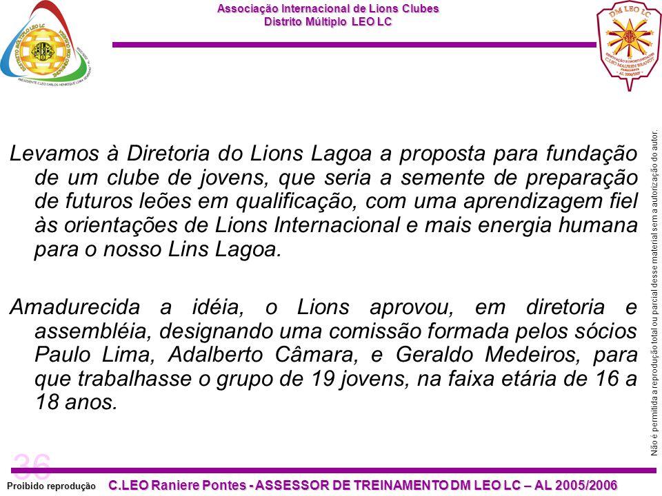Levamos à Diretoria do Lions Lagoa a proposta para fundação de um clube de jovens, que seria a semente de preparação de futuros leões em qualificação, com uma aprendizagem fiel às orientações de Lions Internacional e mais energia humana para o nosso Lins Lagoa.