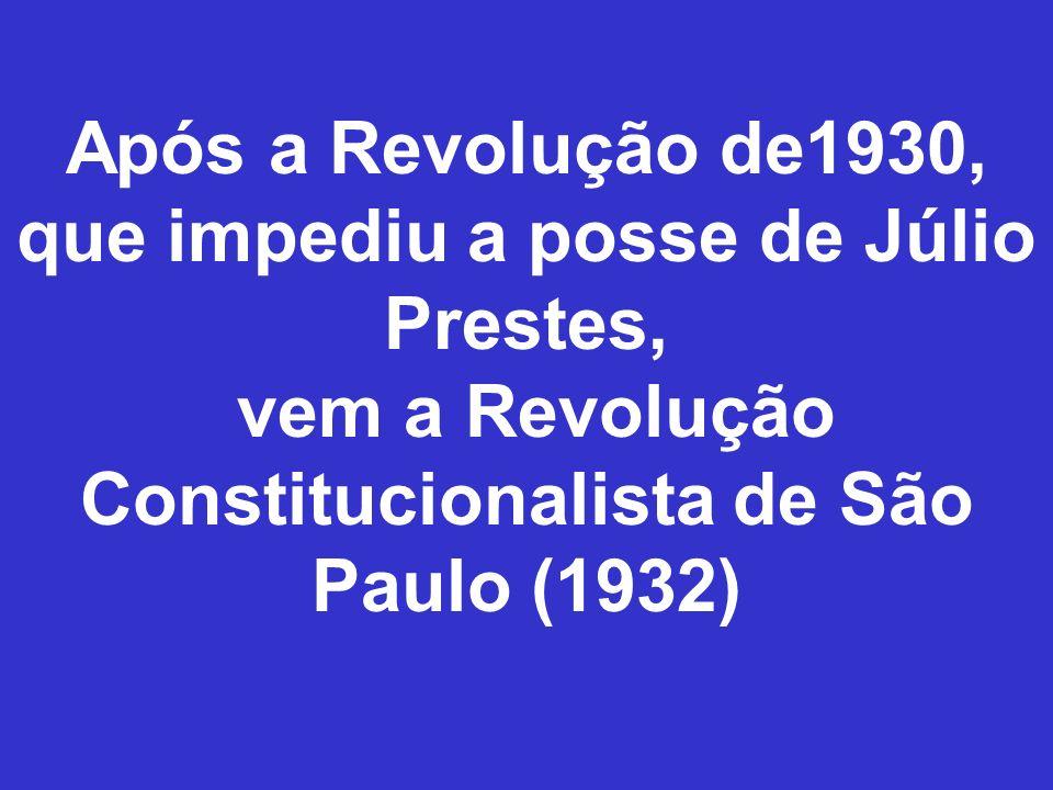 Após a Revolução de1930, que impediu a posse de Júlio Prestes,