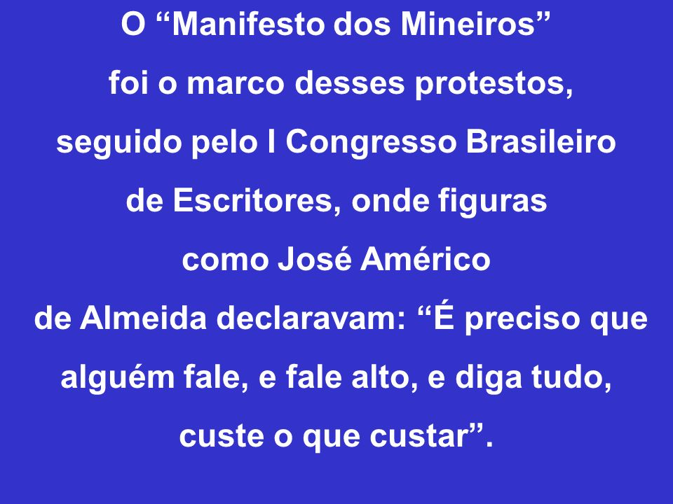 O Manifesto dos Mineiros foi o marco desses protestos,