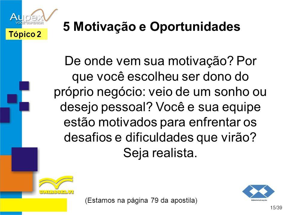 5 Motivação e Oportunidades
