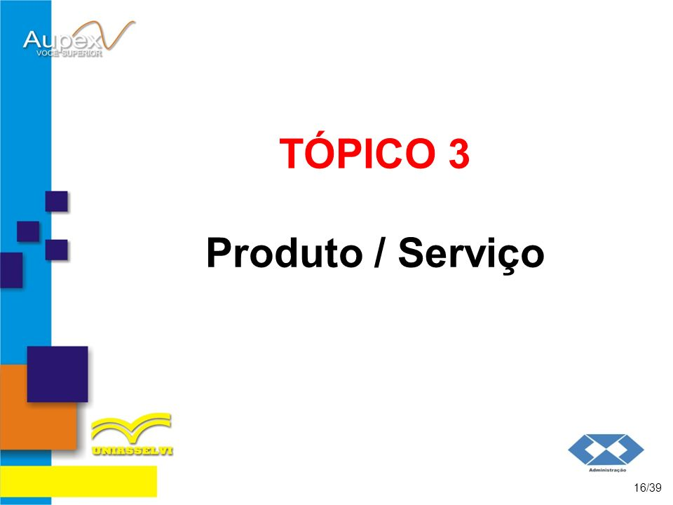 TÓPICO 3 Produto / Serviço