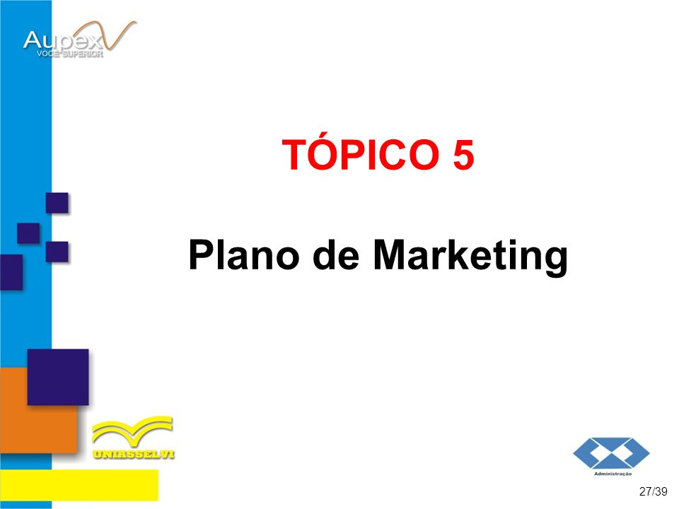 TÓPICO 5 Plano de Marketing