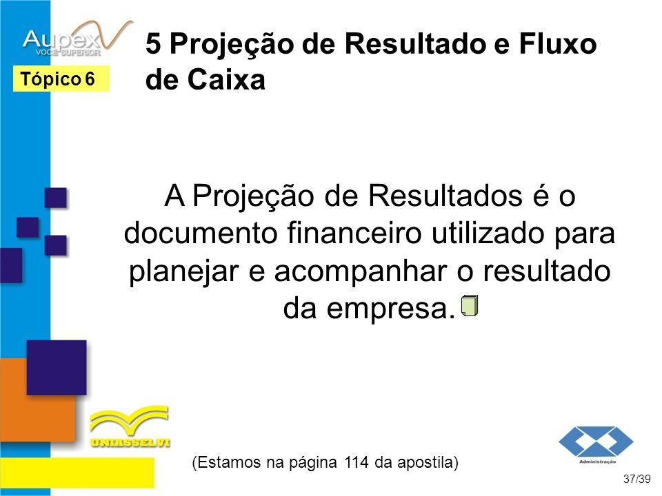5 Projeção de Resultado e Fluxo de Caixa