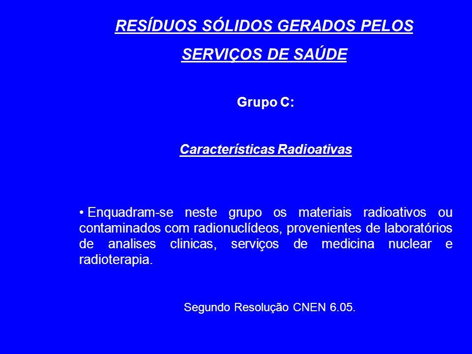 RESÍDUOS SÓLIDOS GERADOS PELOS Características Radioativas