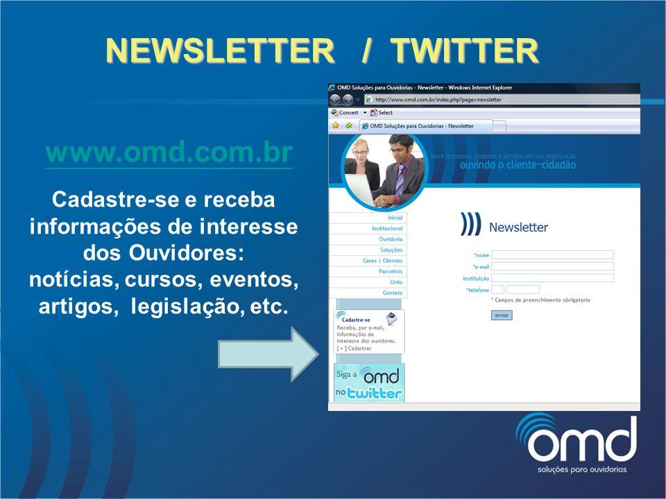 NEWSLETTER / TWITTER www.omd.com.br