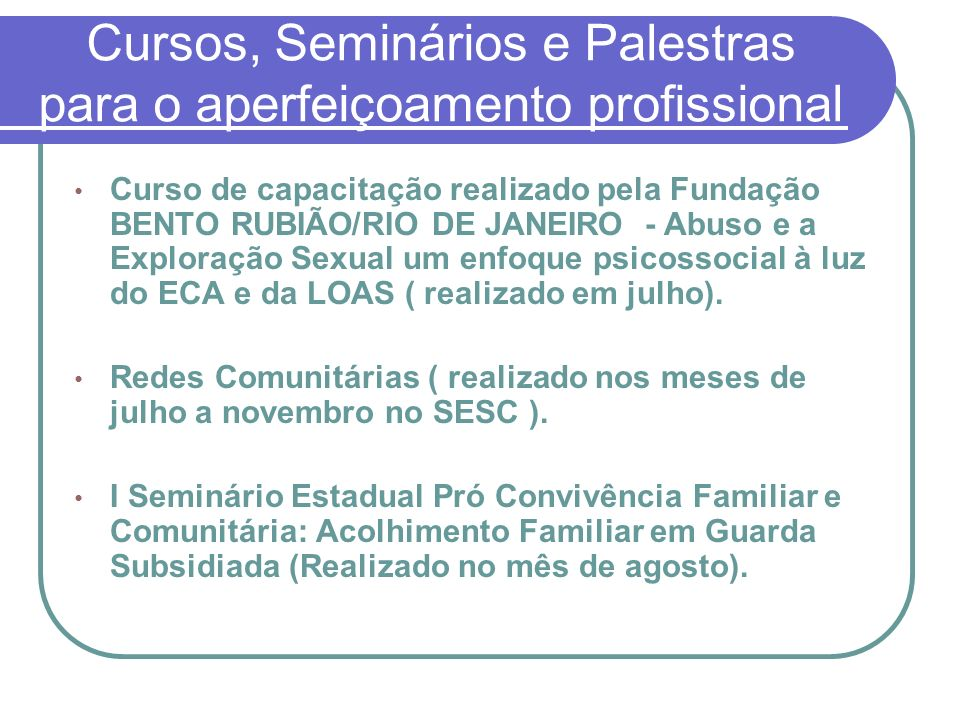 Cursos, Seminários e Palestras para o aperfeiçoamento profissional