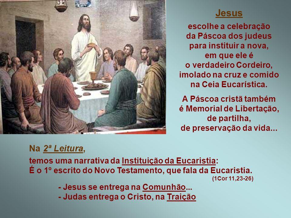 Jesus escolhe a celebração da Páscoa dos judeus para instituir a nova,