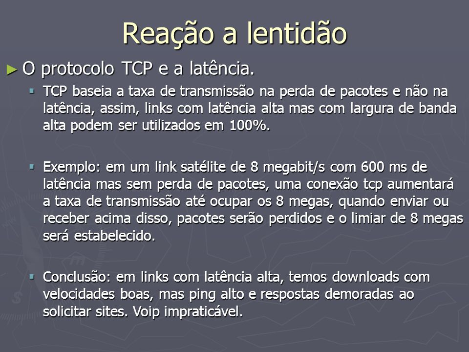 Reação a lentidão O protocolo TCP e a latência.